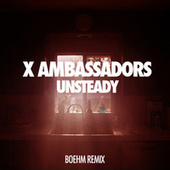 Unsteady by X Ambassadors