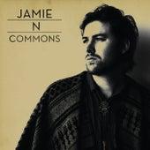 Jamie N Commons by Jamie N Commons