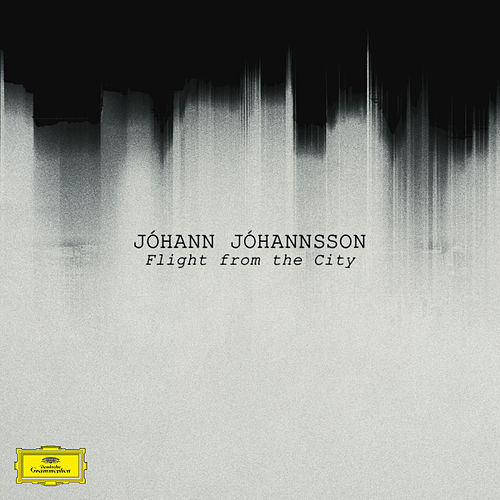 Flight From The City by Johann Johannsson