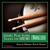 Gospel Play Along Tracks for Drums, Vol. 20 by Fruition Music Inc.