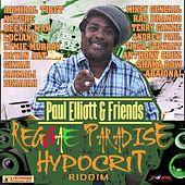 Paul Elliot & Friends Reggae Paradise (Hypocrit Riddim) by Various Artists