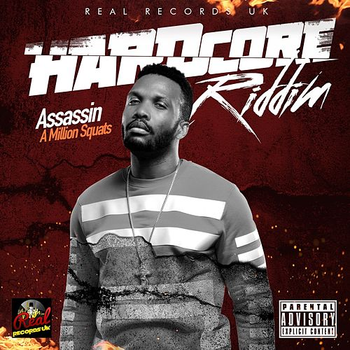 A Million Squats (Hardcore Riddim) by Assassin