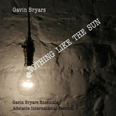 Nothing Like the Sun by Gavin Bryars Ensemble