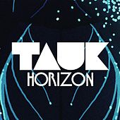 Horizon by Tauk