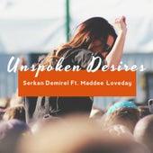 Unspoken Desires (feat. Maddee Loveday) by Serkan Demirel