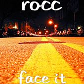 Face It by Roc 'C'