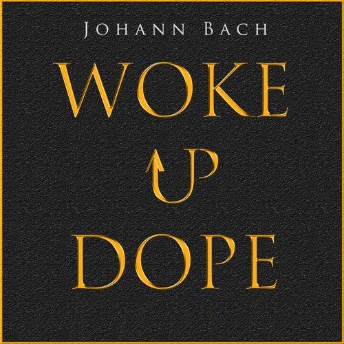 Woke up Dope von Johann Sebastian Bach