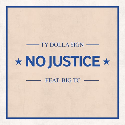 No Justice (feat. Big TC) by Ty Dolla $ign