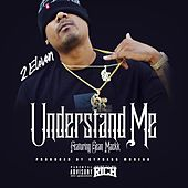 Understand Me (feat. Sean Mackk) - Single by 2:Eleven
