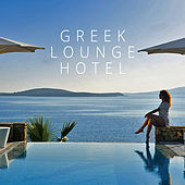 Greek Lounge Hotel by Various Artists