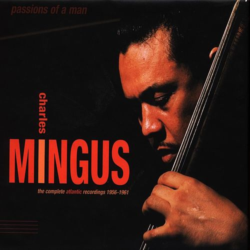 Passions Of A Man: The... by Charles Mingus