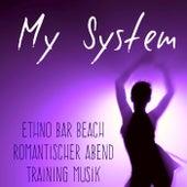 My System - Ethno Bar Beach Romantischer Abend Training Musik mit Chill Lounge House Geräusche by Lounge Safari Buddha Chillout do Mar Café