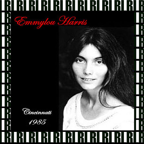 Taft Theatre, Cincinnati, Ohio, May 11th, 1985 (Remastered, Live On Broadcasting) von Emmylou Harris