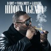 Hidden Agenda (feat. Work Dirty & Garrett) - Single by D-Shot