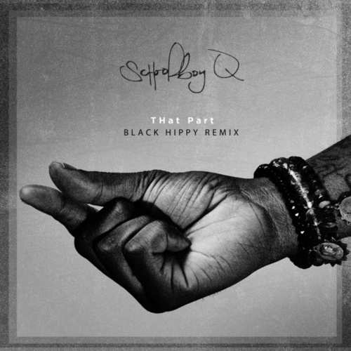 THat Part (Black Hippy Remix) by Schoolboy Q