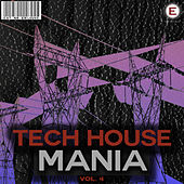 Tech House Mania, Vol. 4 by Various Artists