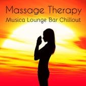 Massage Therapy - Musica Lounge Bar Chillout per Sessione Easy di Allenamento Cura del Corpo e della Mente by Kamasutra