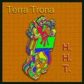 H.H.T. by Terra Trona