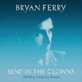Send in the Clowns (Hidden Orchestra Remix) von Bryan Ferry