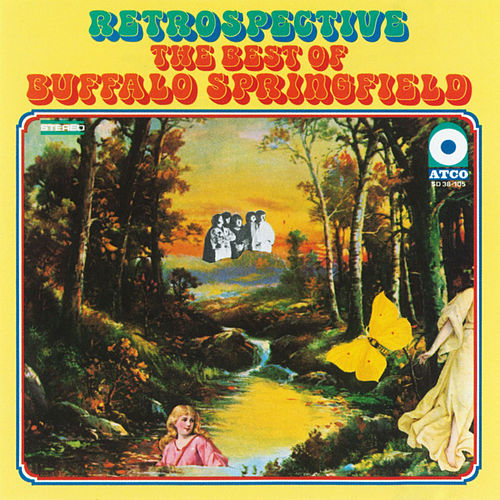 Retrospective: The Best Of Buffalo Springfield von Buffalo Springfield