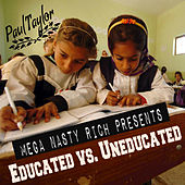 Mega Nasty Rich: Uneducated vs. Educated by Paul Taylor