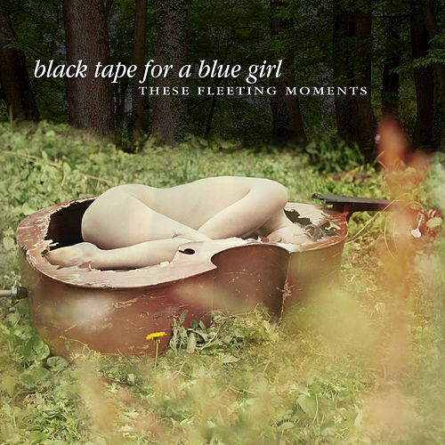 These Fleeting Moments by Black Tape for a Blue Girl