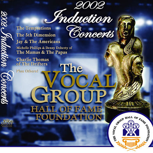 Vocal Group Hall of Fame 2002 Live Induction Concert by Various Artists
