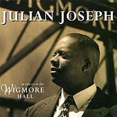 In Concert At Wigmore Hall by Julian Joseph