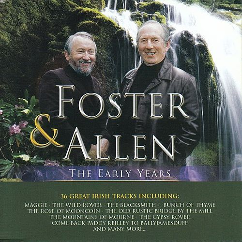 The Early Years by Foster & Allen