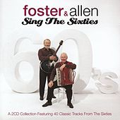 Sing The Sixties by Foster & Allen