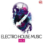 Electro House Music, Vol. 1 by Various Artists