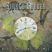 Back In Time by Ginkgo Garden