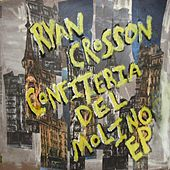 Confiteria del Molino EP by Ryan Crosson