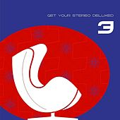 Get Your Stereo Deluxed Vol. 3 by Various Artists