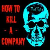 How to Kill a Company by Paul Taylor
