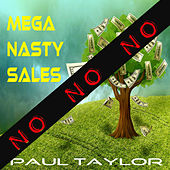 Mega Nasty Sales: No No No by Paul Taylor