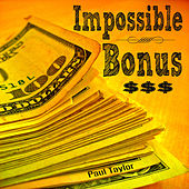 Impossible Bonus by Paul Taylor