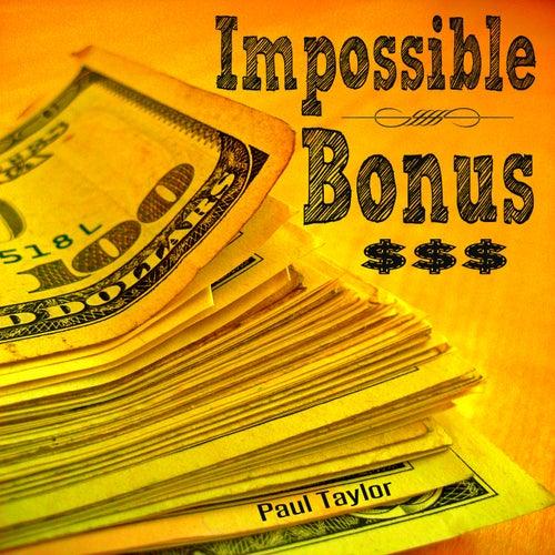Impossible Bonus by Paul Taylor