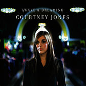 Awake & Dreaming by Courtney Jones