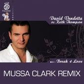 Break 4 Love - Moussa Clarke Remix by David Vendetta