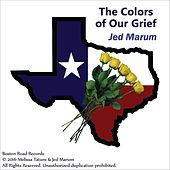 The Colors of Our Grief by Jed Marum