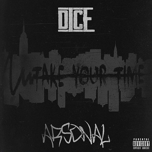 Take Your Time (feat. Arsonal) by Dice