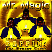 Reppin: Tha Street Codes by Mr. Magic