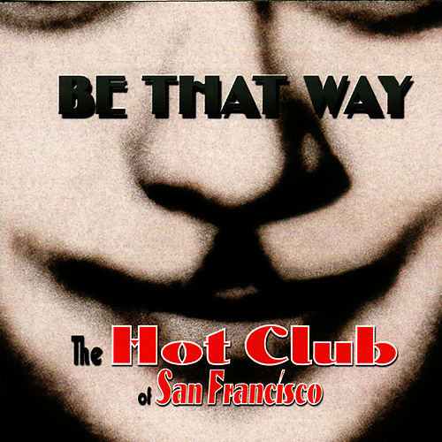 Be That Way by The Hot Club Of San Francisco