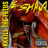 KKKill The Fetus by Esham