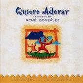 Quiero Adorar by René González