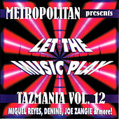 Tazmania Vol. 12: Let the Music Play by Various Artists