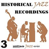 Historic Jazz Recordings, Volume 3 by Various Artists