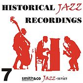 Historic Jazz Recordings, Volume 7 by Various Artists