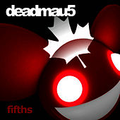 Fifths by Deadmau5